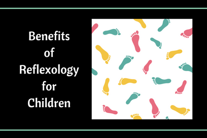 10 Benefits of Reflexology for Children