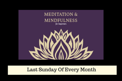 Introduction to Mindfulness and Meditation (Monthly Workshop)